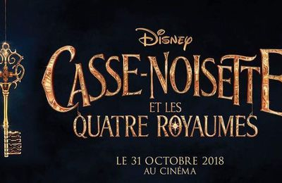 CASSE-NOISETTE ET LES QUATRE ROYAUMES de Lasse Hallström et Joe Johnston, le live action via Disney
