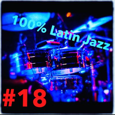 Podcast 100% latin jazz #18 (saison2) du 14 mai 2021