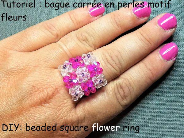 Tuturiel et fiches explicatives: bague carrée en perles motif fleurs