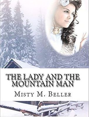 Read The Lady and the Mountain Man (Mountain Dreams #1) by Misty M. Beller Book Online or Download PDF