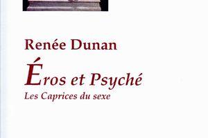 """Renée Dunan """"Eros et Psyché - Les Caprices du sexe"""" (Paleo - 2007)"""