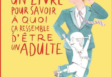Un livre pour savoir à quoi ça ressemble d'être un adulte / Henri Blackshaw - Seuil Jeunesse