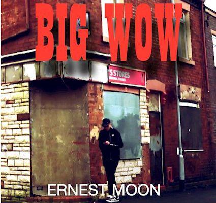 Ernest Moon ~ Big Wow
