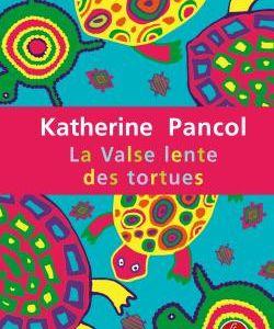 La valse lente des tortues - Katherine Pancol