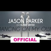Jason Parker feat. Elaine Winter - Dancing On My Own (Official Video)