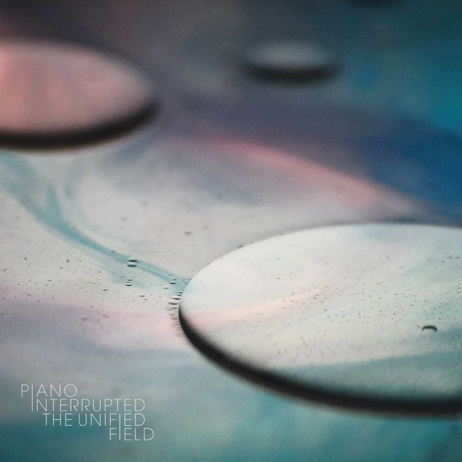 Piano Interrupted - The Unified field