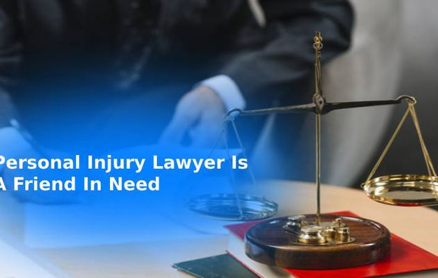 Personal Injury Lawyer Is A Friend In Need