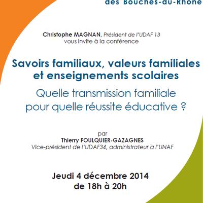 """Colloque UDAF """" Savoirs familiaux, valeurs familiales et enseignement scolaire"""" Marseille jeudi 04/12/2014"""