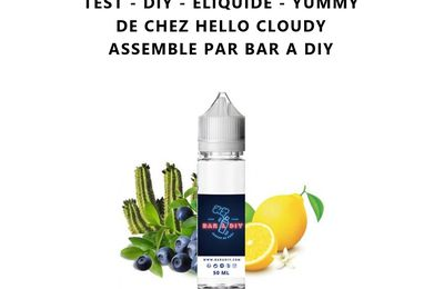 Test - Eliquide - Yummy de chez Hello Cloudy