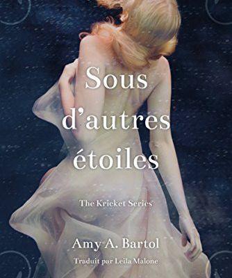 Sous d'autres étoiles - The Kricket Series - Amy A. Bartol