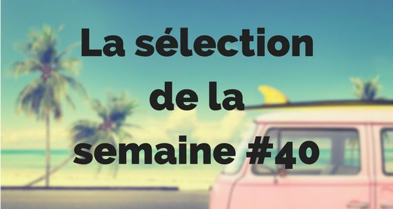 Sélection de la semaine #40