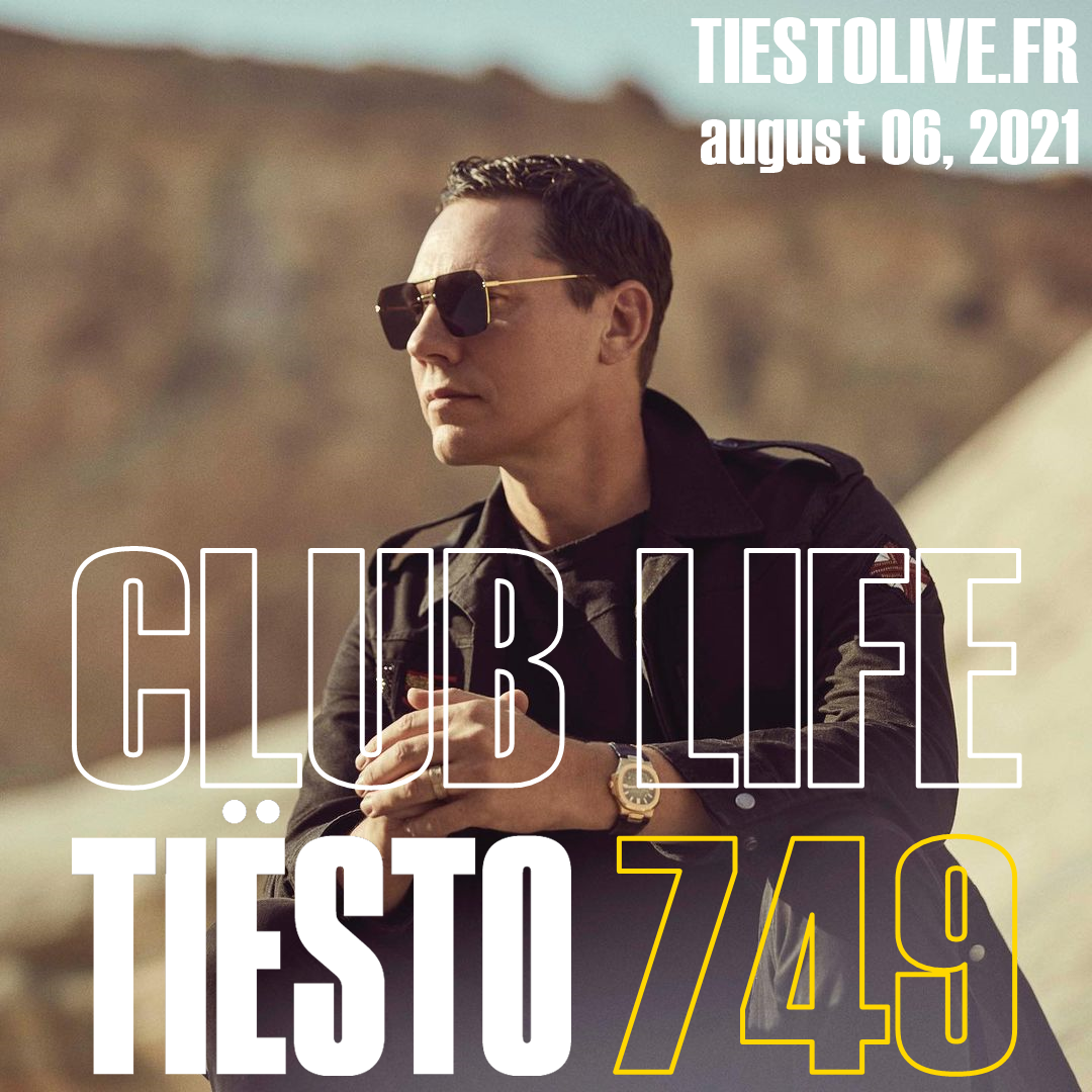 Club Life by Tiësto 749 - august 06, 2021