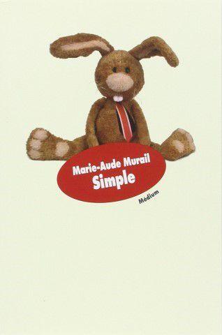 Simple de Marie-Aude Murail (Ecole des Loisirs 2004)