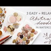 3 Easy and Relaxing Abstract Mixed Media/Watercolor Doodles