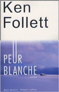 KEN FOLLETT – PEUR BLANCHE (WHITEOUT)
