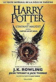 """Harry Potter et l'enfant maudit"", J. K. Rowling et Jack Thorne"