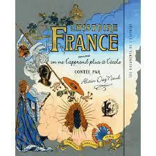 """UN LIVRE : """"L'HISTOIRE DE FRANCE COMME ON NE L'APPREND PLUS A L'ECOLE"""""""