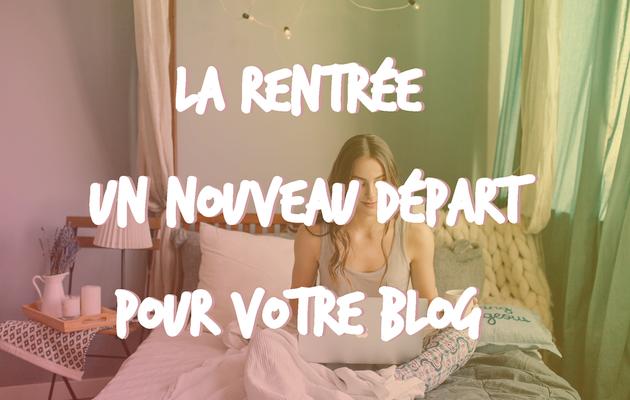 La rentrée, un nouveau départ pour votre blog ?