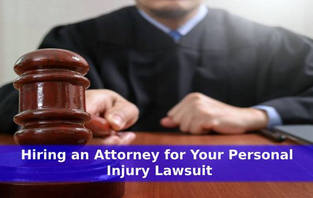 Hiring an Attorney for Your Personal Injury Lawsuit