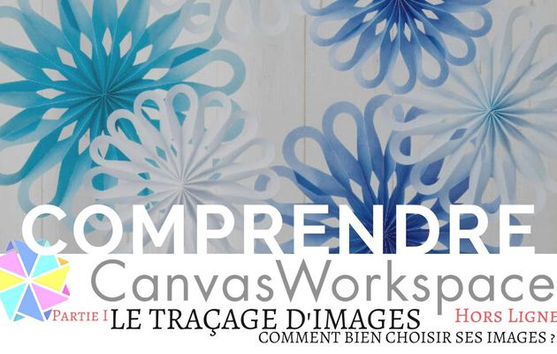Canvas Workspace, Le traçage d'image [Partie 1]