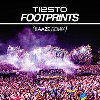"""Tiesto - Footprints (Kaaze Remix) """"Free Download"""""""