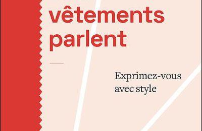 *VOS VÊTEMENTS PARLENT* Exprimez-vous avec style* Louise Labrecque* Éditions La Presse* par Martine Lévesque*