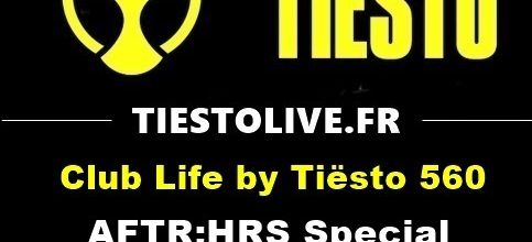 Club Life by Tiësto 560 - AFTR:HRS Special - december 22, 2017