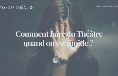 Comment faire du théâtre quand on est timide ?