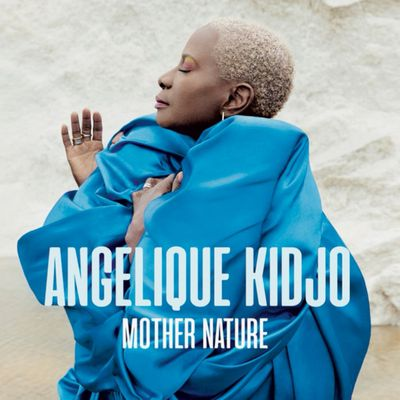 """""""Mother Nature,"""" Angelique Kidjo's newest album out now!"""