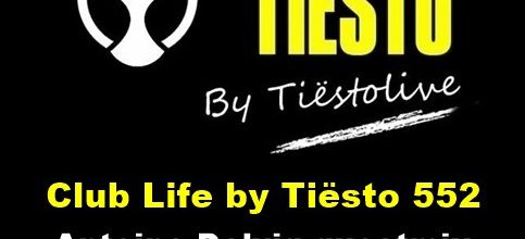 Club Life by Tiësto 552 - Antoine Delvig guestmix - October 27, 2017