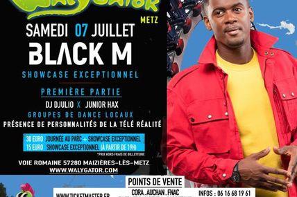 Maizières-lès-Metz  Parc Walygator BLACK M EN SHOWCASE EXCEPTIONNEL SAMEDI 7 JUILLET 2018