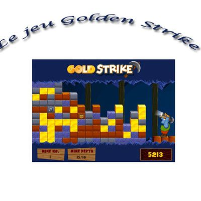 Le jeu Golden Strike