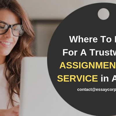 Where To Look For A Trustworthy Assignment Help Service in Australia