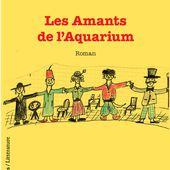 LES AMANTS DE L'AQUARIUM - Roman, Charles Lancar - livre, ebook, epub
