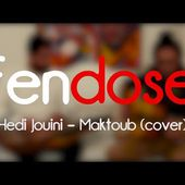 "Hedi Jouini's Maktoub covered by ""FENDOSE"" - Last Night in Orient"