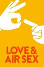 VerHD!!- Love & Air Sex (2014) Pelicula Online Completa (Subtítulos Espanol) Gratis en Linea