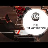 PH!L - The Way I Do 2k18 (Official)