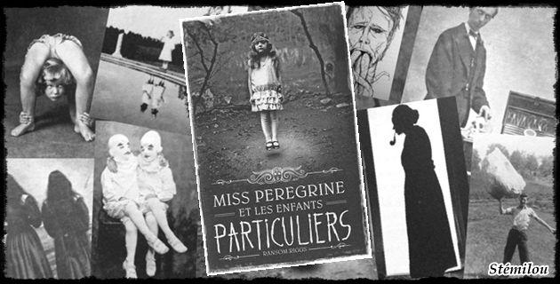 Miss Peregrine et les enfants particuliers T1 - Ransom Riggs