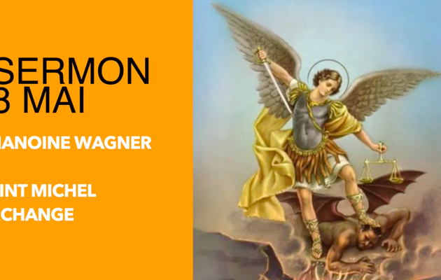 8 mai : Saint Michel Archange | sermon du Chanoine Wagner