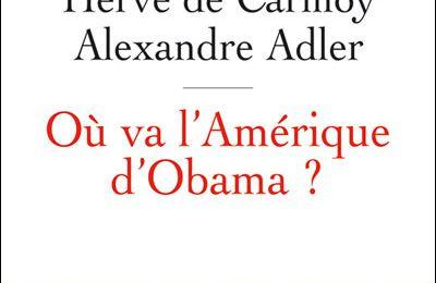 Où va l'Amérique d'Obama ? – Hervé de Carmoy / Alexandre Adler