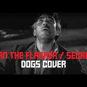 Stan The Flasher - Secrets (French Version - Dogs Cover)