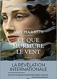 #125 Ce que murmure le vent / What the Wind Knows by Amy Harmon