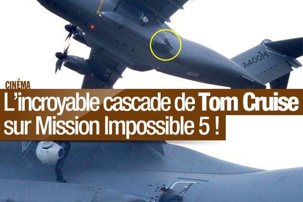 L'incroyable cascade de Tom Cruise sur Mission Impossible 5 ! #MI5
