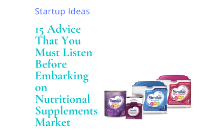 15 Advice That You Must Listen Before Embarking on Nutritional Supplements Market