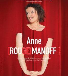 Avis spectacle : Anne [Rouge]manoff !