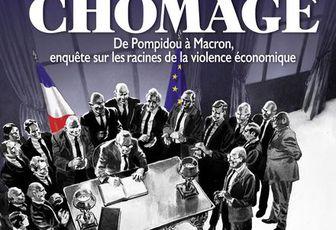 Le choix du chômage, de Pompidou à Macron, enquête sur les racines de la violence économique, de Benoît COLLOMBAT et Damien CUVILLIER