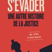 """""""S'évader, une autre histoire de la justice - De 1791 à nos jours"""" (Franck Sénateur) - Le blog de Philippe Poisson"""