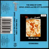 Spike Jones and his City Slickers - The King of Corn - 1943/44 - l'oreille cassée