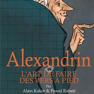 Alexandrin ou l'art de faire des vers à pied - Pascal Rabaté et Kokor