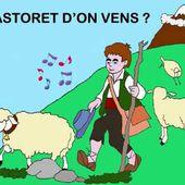 PASTORET D'ON VENS ?